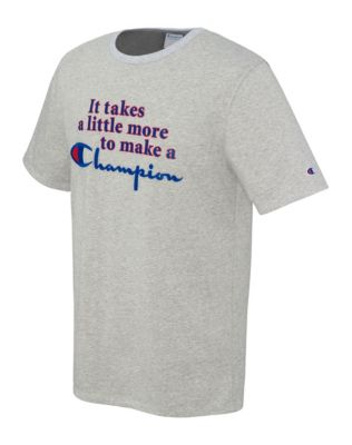 Champion Life® Tee, It Takes A Little More To Make A Champion